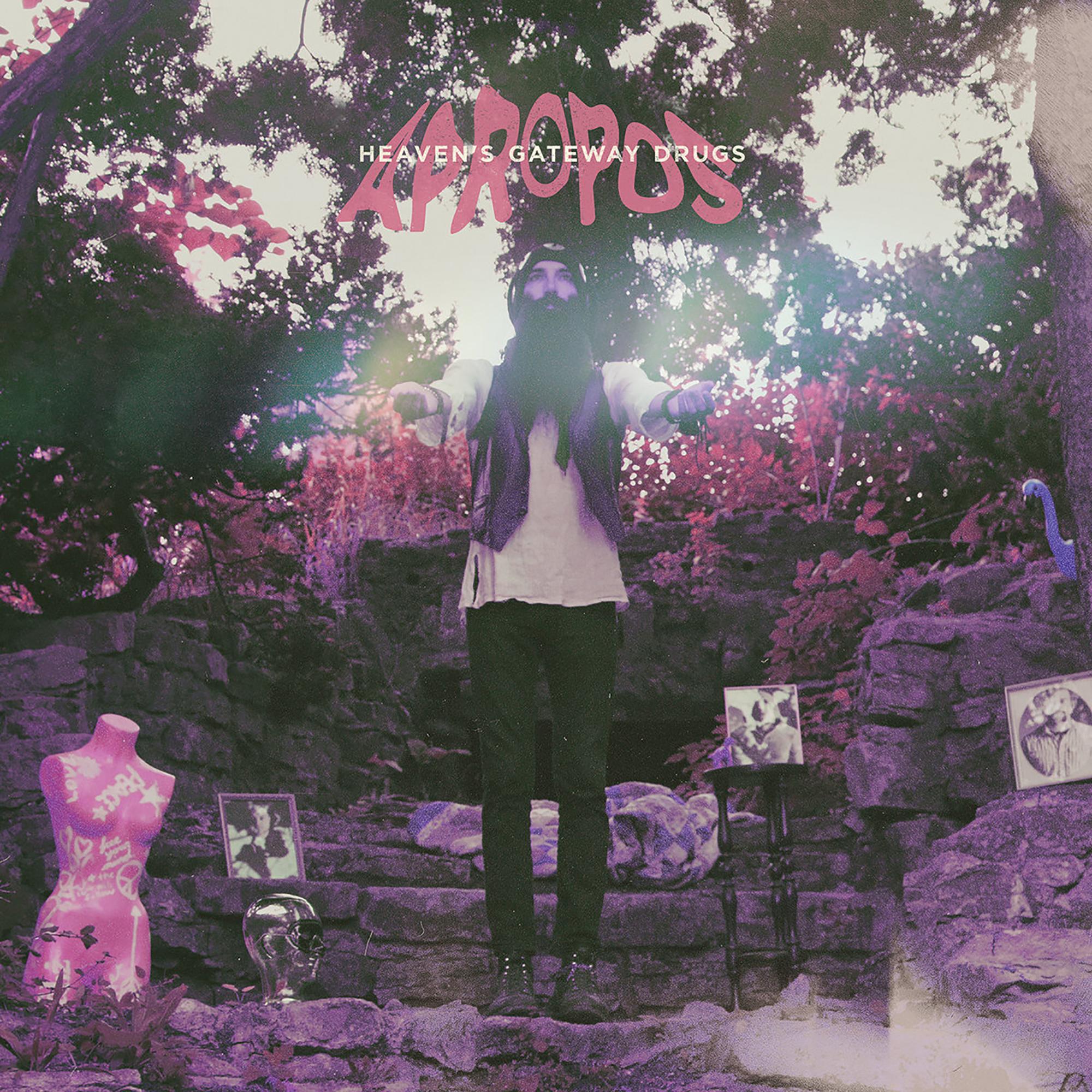 """""""Apropos"""" by Heaven's Gateway Drugs"""